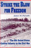 Strike the Blow for Freedom, James M. Paradis, 1572491361