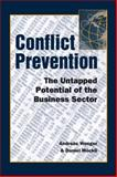 Conflict Prevention : The Untapped Potential of the Business Sector, Wenger, Andreas and Mockli, Daniel, 1588261360