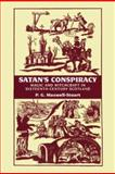 Satan's Conspiracy : Magic and Witchcraft in Sixteenth-Century Scotland, Maxwell-Stuart, P. G., 1862321361
