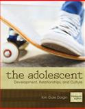 The Adolescent : Development, Relationships, and Culture, Dolgin, Kim Gale, 0205731368