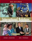 International Relations, 2013-2014 Update, Goldstein, Joshua S. and Pevehouse, Jon C., 0205971369