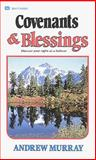 Covenants and Blessings, Andrew Murray, 0883681366