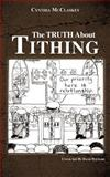 The Truth about Tithing, Cynthia Mcclaskey, 147720136X