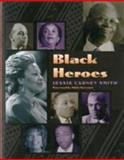 Black Heroes, Jessie Carney Smith and Jessie Carney Smith, 1578591368