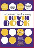 The Louisiana State University Trivia Book, Barry Cowan and Harry Lesesne, 1588181367