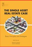 The Single Asset Real Estate Case : Basic Principles and Strategies, Kuney, David R. and Rovira, Alex R., 1937651363