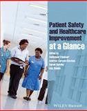 Patient Safety and Healthcare Improvement at a Glance, Panesar, Sukhmeet and Carson-Stevens, Andrew, 1118361369