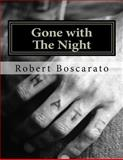 Gone with the Night, Robert Boscarato, 147514136X