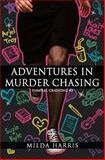 Adventures in Murder Chasing, Milda Harris, 1490991360