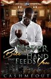 Never Bite the Hand That Feeds You, Cashmeout, 1500401366