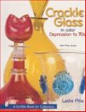 Crackle Glass in Color Depression To '70s, Leslie A. Pina, 0764311360