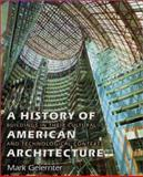 A History of American Architecture : Buildings in Their Cultural and Technological Context, Gelernter, Mark, 1584651369
