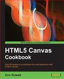 HTML5 Canvas Cookbook, Eric Rowell, 1849691363