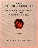 The Wisdom Seekers Vol. 1 : Great Philosophers of the Western World, Christian, James Lee, 0030751373