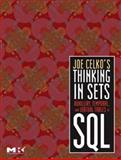 Joe Celko's Thinking in Sets : Auxiliary, Temporal, and Virtual Tables in SQL, Celko, Joe, 0123741378