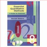Essentials of Quantitative Methods, a Guide for Business, Waters, Donald, 0201331373