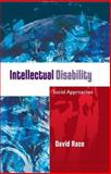 Intellectual Disability : Social Approaches, Race, David, 0335221378