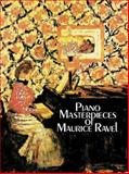 Piano Masterpieces of Maurice Ravel, Maurice Ravel, 0486251373
