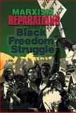 Marxism, Reparations and the Black Freedom Struggle, , 0895671379