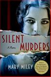 Silent Murders, Mary Miley, 1250051371