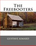 The Freebooters, Gustave Aimard, 1494761378