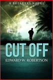 Cut Off, Edward Robertson, 1497591376