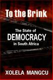 To the Brink : The State of Democracy in South Africa, Mangcu, Xolela, 1869141377
