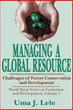 Managing a Global Resource Vol. 5 : Challenges of Forest Conservation and Development, , 076580137X