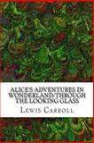 Alice's Adventures in Wonderland/Through the Looking Glass, Lewis Carroll, 1484161378