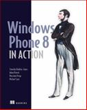 Windows Phone 8 in Action, Binkley-Jones, Timothy and Perga, Massimo, 1617291374