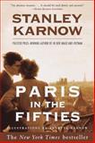 Paris in the Fifties, Stanley Karnow, 0812931378