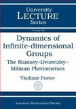 Dynamics of Infinite-Dimensional Groups : The Ramsey-Dvoretzky-Milman Phenomenon, Pestov, Vladimir, 0821841378