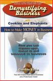 Demystifying Business with Cookies and Elephants, Gordon Ettie, 088391137X