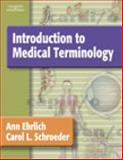 Introduction to Medical Terminology, Roe-Hafer, Ann and Schroeder, Carol L., 140181137X