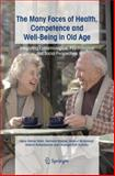 The Many Faces of Health, Competence and Well-Being in Old Age : Integrating Epidemiological, Psychological and Social Perspectives, , 1402041373