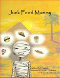 Junk Food Mummy, Mary Hughes, 1478141379