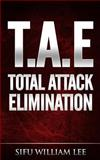 T. A. E. Total Attack Elimination, William Lee, 1495351378