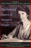 The Selected Papers of Margaret Sanger : Volume 2: Birth Control Comes of Age, 1928-1939, Sanger, Margaret, 0252031377