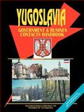 Yugoslavia Government and Business Contacts Handbook, International Business Publications Staff and Global Investment and Business Center, Inc. Staff, 0739761374