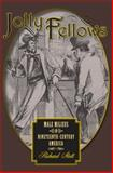 Jolly Fellows : Male Milieus in Nineteenth-Century America, Stott, Richard Briggs, 080189137X