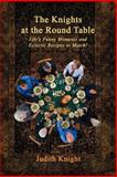 The Knights at the Round Table, Judith Knight, 147974137X