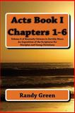 Acts Book I: Chapters 1-6, Randy Green, 1495961370