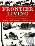 Frontier Living, Edwin Tunis, 158574137X