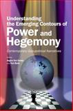 Understanding the Emerging Contours of Power and Hegemony : Contemporary Geo-Political Narratives, , 9332701377