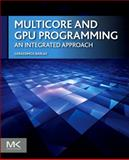 Multicore and GPU Programming : An Integrated Approach, Barlas, Gerassimos, 0124171370