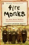 Fire Monks, Colleen Morton Busch, 0143121375