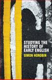 Studying the History of Early English, Horobin, Simon, 0230551378