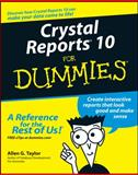 Crystal Reports 10 for Dummies, Allen G. Taylor, 0764571370