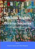 Human Rights and Diverse Societies : Challenges and Possibilities, Francois Crepeau, 144385137X