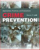 Crime Prevention : Approaches, Practices, and Evaluations, Lab, Steven P., 1455731374